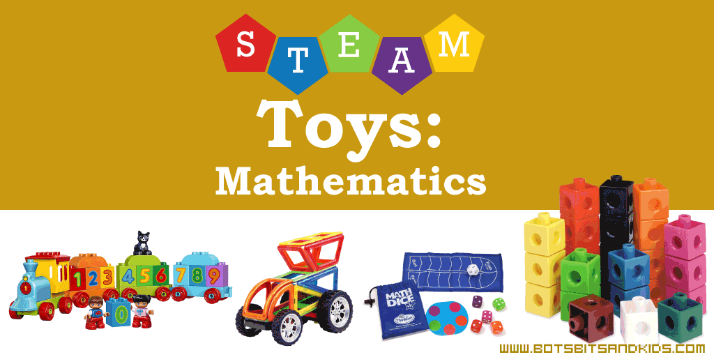 Awesome STEAM Toys to Get Kids into MATHEMATICS