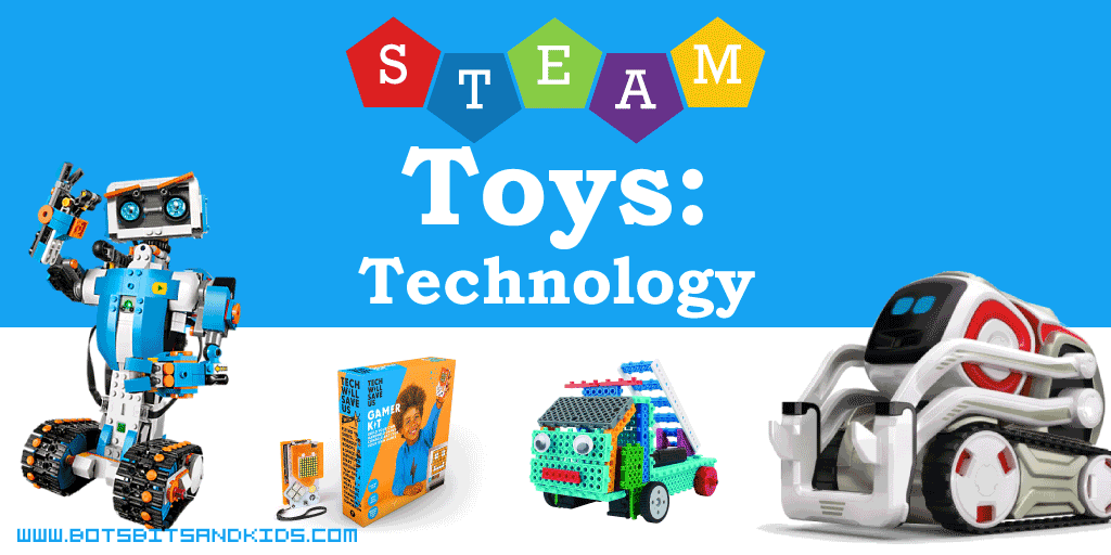 Awesome STEAM Toys to Get Kids into TECHNOLOGY