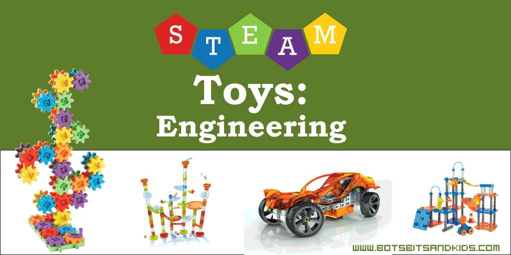 Awesome STEAM Toys to Get Kids into ENGINEERING