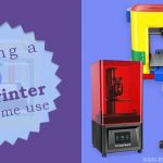 Buying a 3d printer for home use